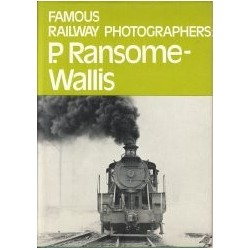 Famous Railway Photographers - P. Ransome Wallis