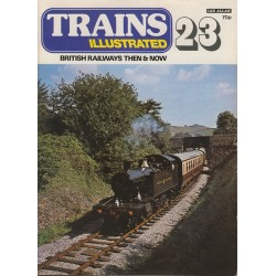 Trains Illustrated No.23 - British Railways Then & Now